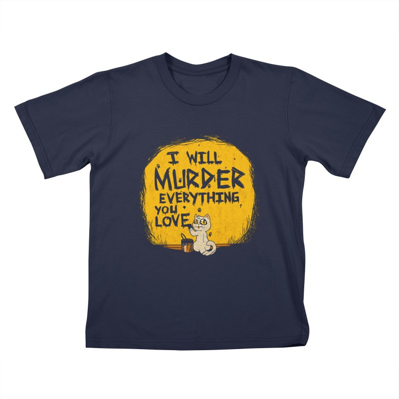 Ill Murder Everything You Love Cat Kids T-shirt by Tobe Fonseca's Artist Shop