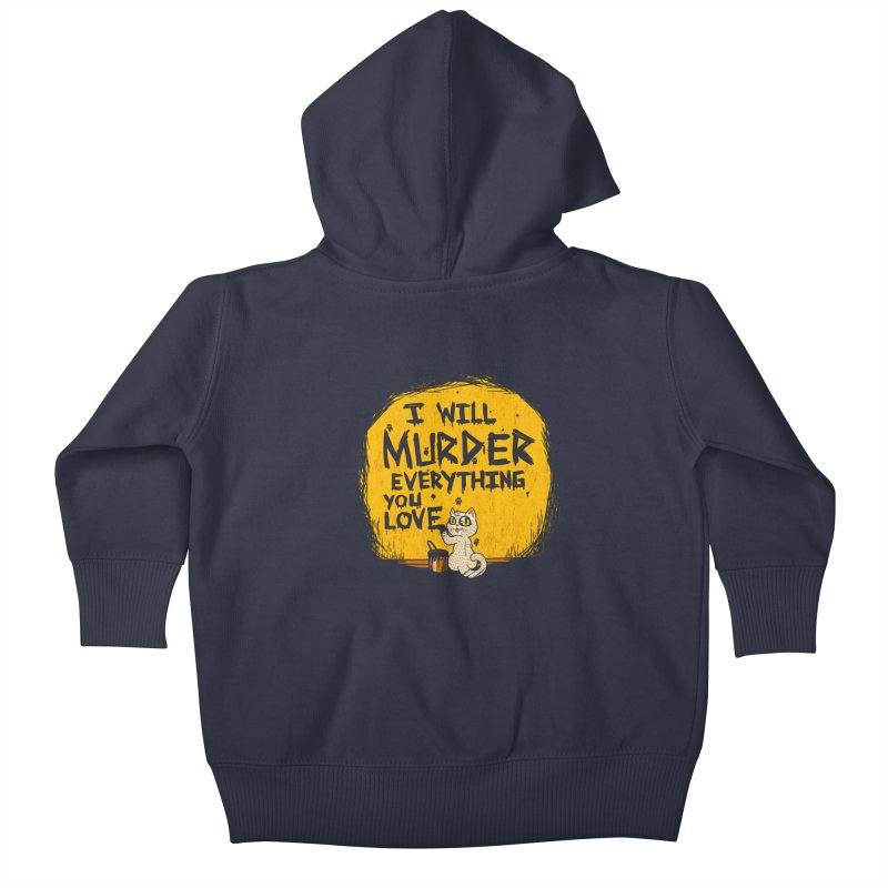 Ill Murder Everything You Love Cat Kids Baby Zip-Up Hoody by Tobe Fonseca's Artist Shop
