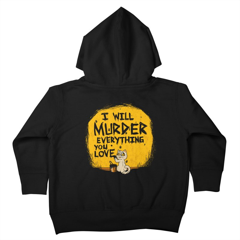 Ill Murder Everything You Love Cat Kids Toddler Zip-Up Hoody by Tobe Fonseca's Artist Shop