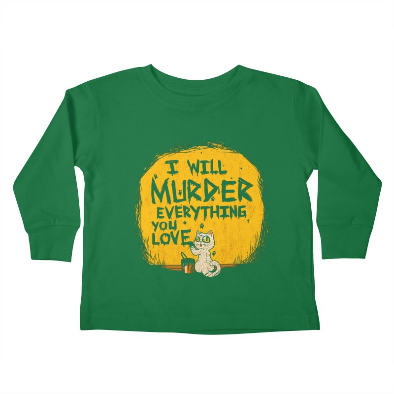 Ill Murder Everything You Love Cat Kids Toddler Longsleeve T-Shirt by Tobe Fonseca's Artist Shop
