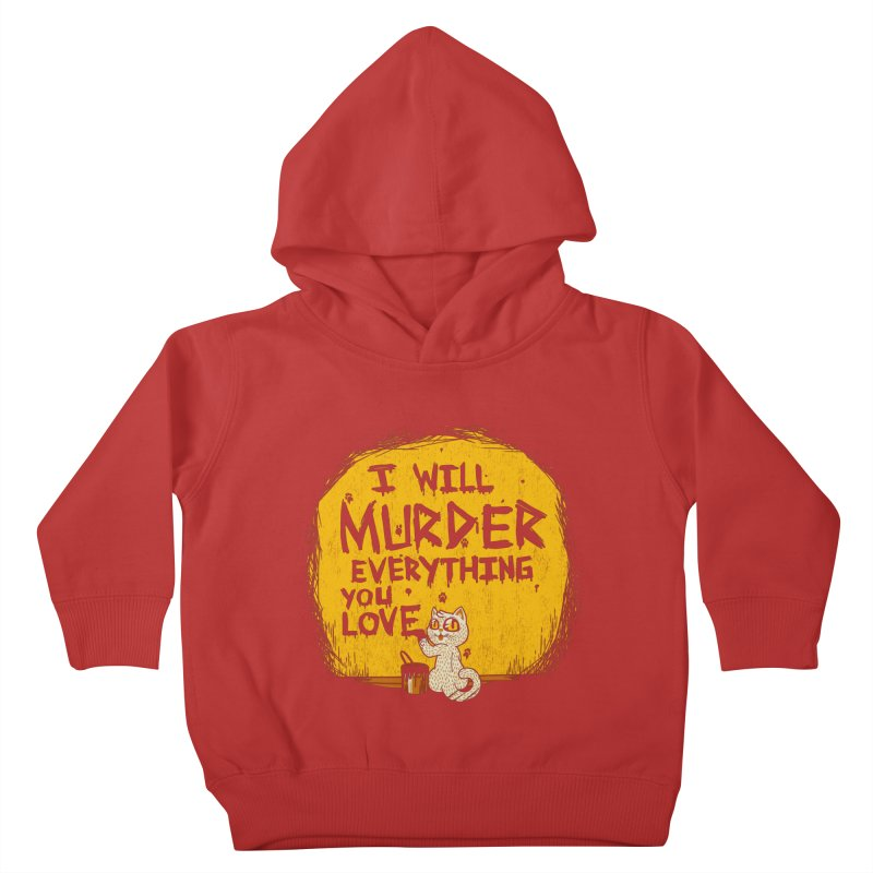 Ill Murder Everything You Love Cat Kids Toddler Pullover Hoody by Tobe Fonseca's Artist Shop
