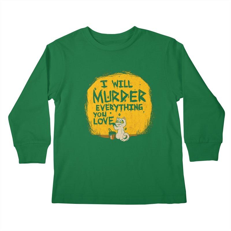 Ill Murder Everything You Love Cat Kids Longsleeve T-Shirt by Tobe Fonseca's Artist Shop