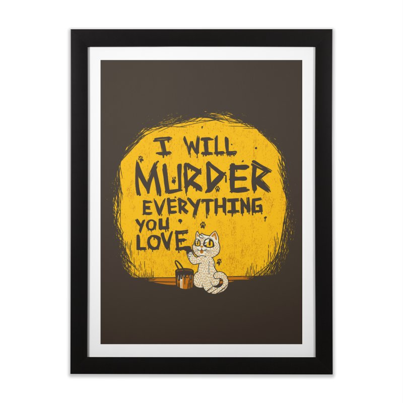 Ill Murder Everything You Love Cat Home Framed Fine Art Print by Tobe Fonseca's Artist Shop