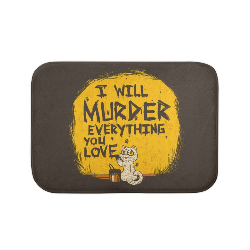 Ill Murder Everything You Love Cat Home Bath Mat by Tobe Fonseca's Artist Shop