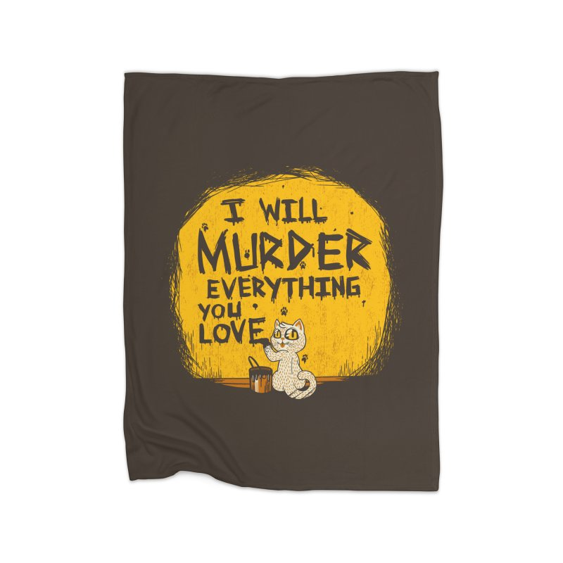 Ill Murder Everything You Love Cat Home Blanket by Tobe Fonseca's Artist Shop