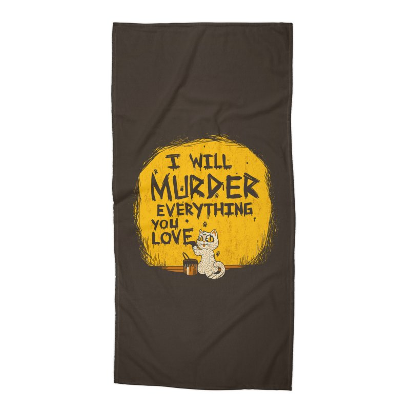 Ill Murder Everything You Love Cat Accessories Beach Towel by Tobe Fonseca's Artist Shop