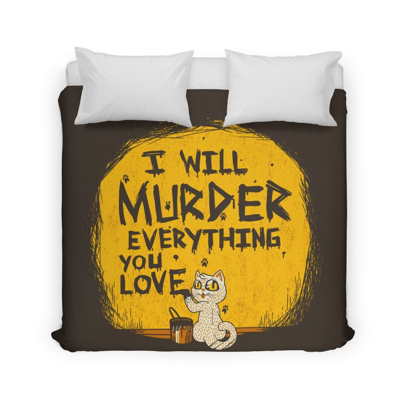 Ill Murder Everything You Love Cat Home Duvet by Tobe Fonseca's Artist Shop