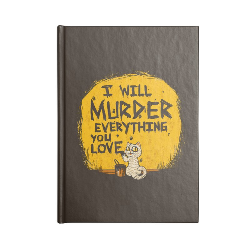 Ill Murder Everything You Love Cat Accessories Notebook by Tobe Fonseca's Artist Shop