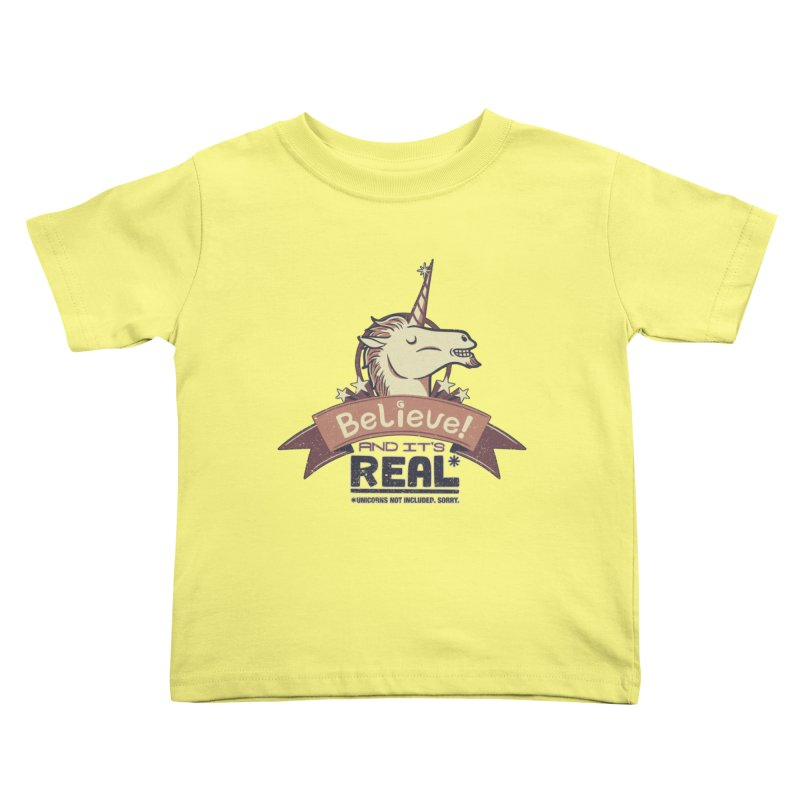 Unicorn Believe And Its Real Kids Toddler T-Shirt by Tobe Fonseca's Artist Shop
