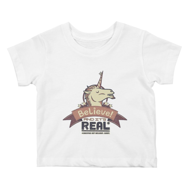 Unicorn Believe And Its Real Kids Baby T-Shirt by Tobe Fonseca's Artist Shop