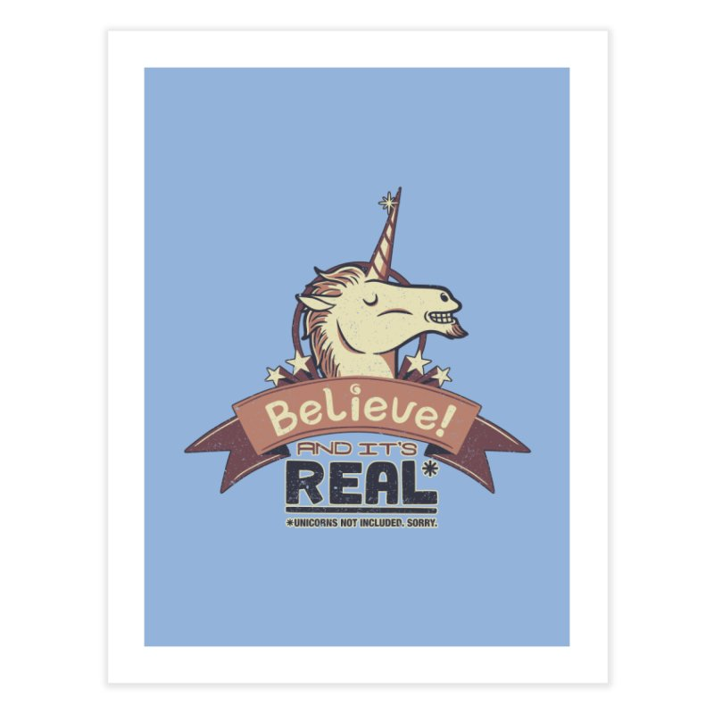 Unicorn Believe And Its Real Home Fine Art Print by Tobe Fonseca's Artist Shop
