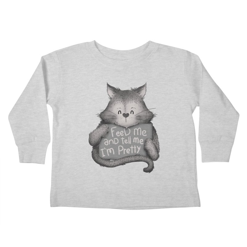 Feed Me And Tell Me I'm Pretty Cat Kids Toddler Longsleeve T-Shirt by Tobe Fonseca's Artist Shop