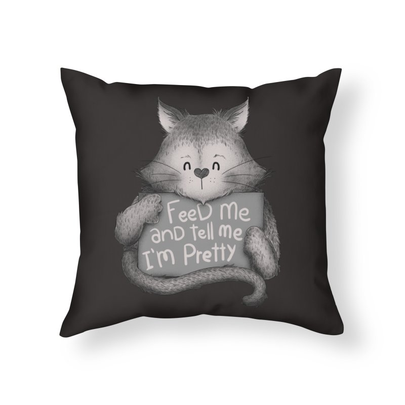 Feed Me And Tell Me I'm Pretty Cat Home Throw Pillow by Tobe Fonseca's Artist Shop