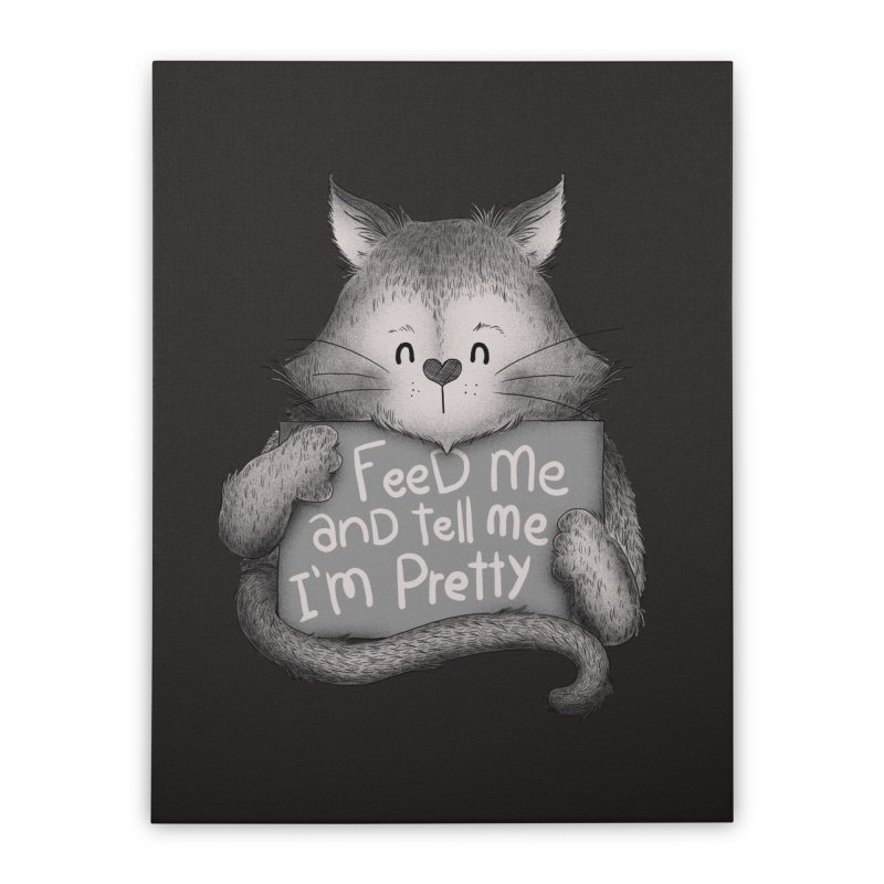Feed Me And Tell Me I'm Pretty Cat Home Stretched Canvas by Tobe Fonseca's Artist Shop