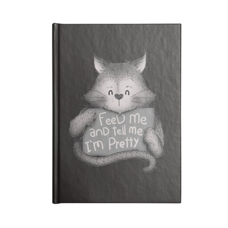 Feed Me And Tell Me I'm Pretty Cat Accessories Notebook by Tobe Fonseca's Artist Shop