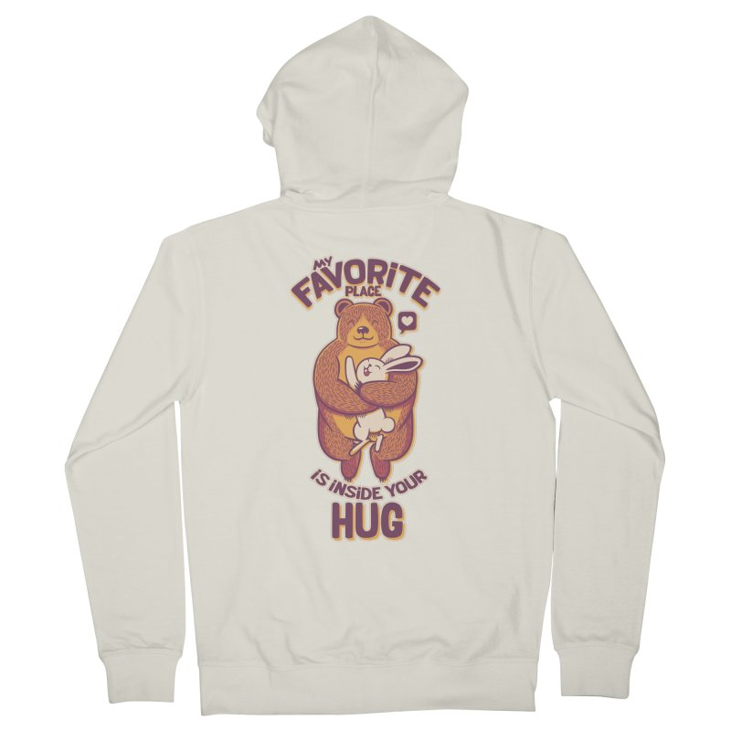 My Favorite Place Is Inside Your Hug Women's Zip-Up Hoody by Tobe Fonseca's Artist Shop
