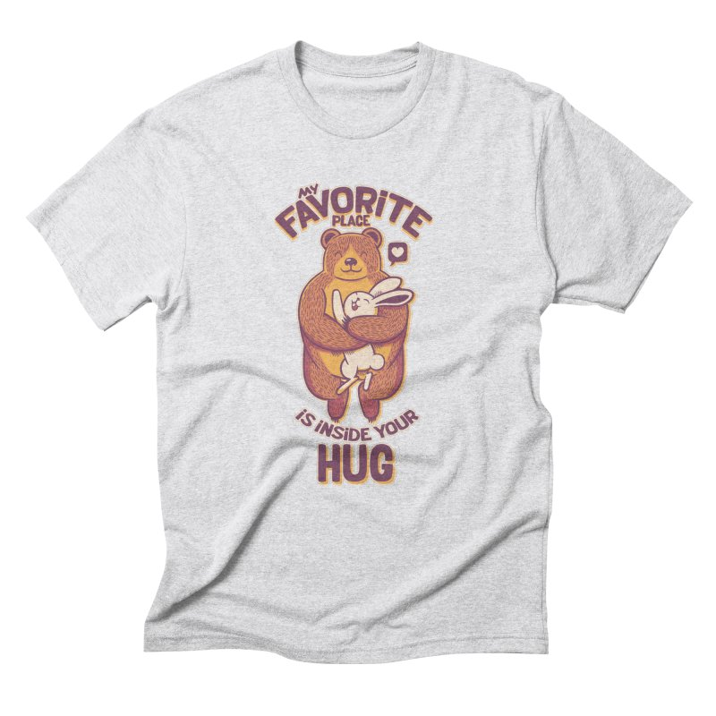 My Favorite Place Is Inside Your Hug Men's Triblend T-shirt by Tobe Fonseca's Artist Shop