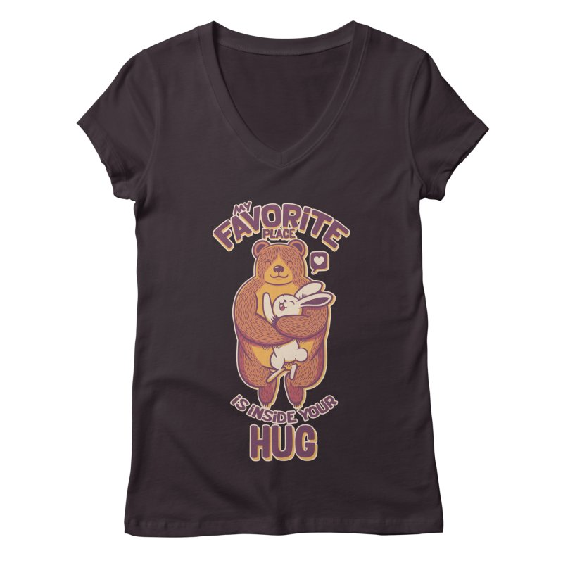 My Favorite Place Is Inside Your Hug Women's V-Neck by Tobe Fonseca's Artist Shop