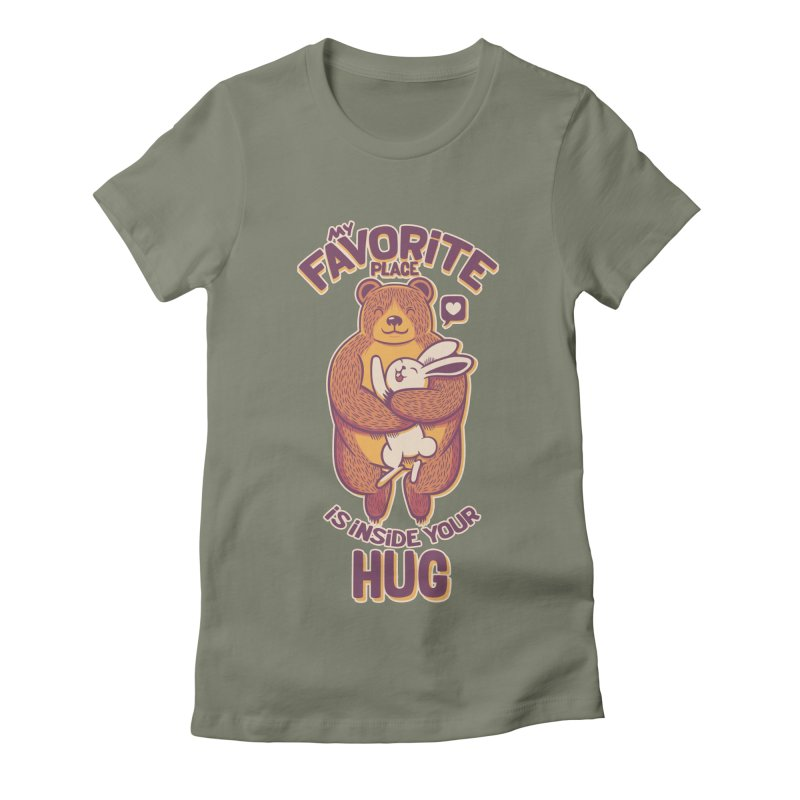 My Favorite Place Is Inside Your Hug Women's Fitted T-Shirt by Tobe Fonseca's Artist Shop