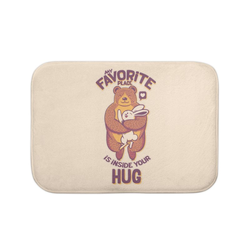 My Favorite Place Is Inside Your Hug Home Bath Mat by Tobe Fonseca's Artist Shop