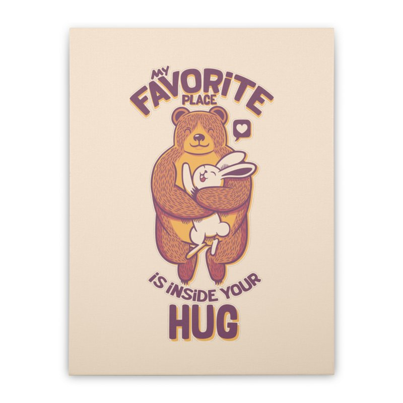 My Favorite Place Is Inside Your Hug Home Stretched Canvas by Tobe Fonseca's Artist Shop