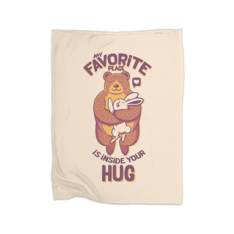 My Favorite Place Is Inside Your Hug Home Blanket by Tobe Fonseca's Artist Shop