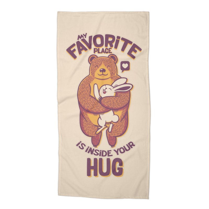 My Favorite Place Is Inside Your Hug Accessories Beach Towel by Tobe Fonseca's Artist Shop