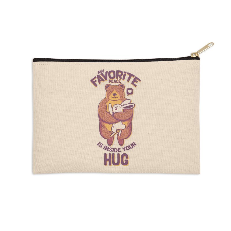 My Favorite Place Is Inside Your Hug Accessories Zip Pouch by Tobe Fonseca's Artist Shop