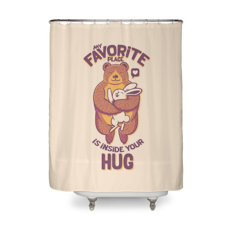 My Favorite Place Is Inside Your Hug Home Shower Curtain by Tobe Fonseca's Artist Shop