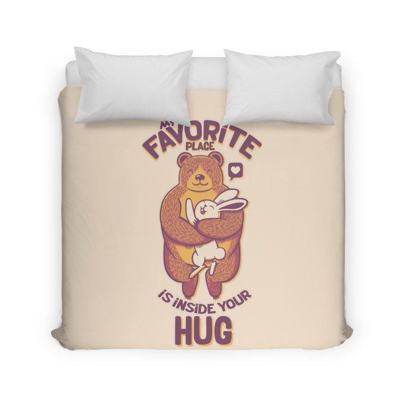 My Favorite Place Is Inside Your Hug Home Duvet by Tobe Fonseca's Artist Shop
