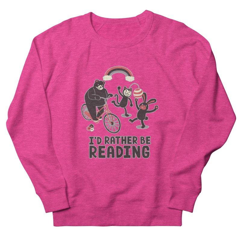 I'd Rather Be Reading Women's Sweatshirt by Tobe Fonseca's Artist Shop