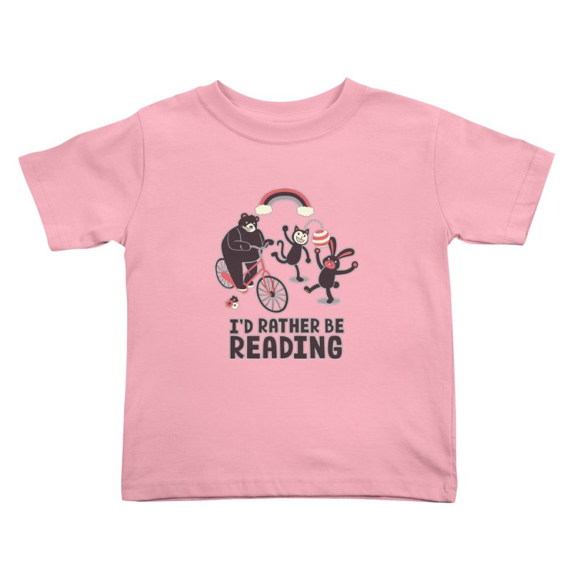 I'd Rather Be Reading Kids Toddler T-Shirt by Tobe Fonseca's Artist Shop