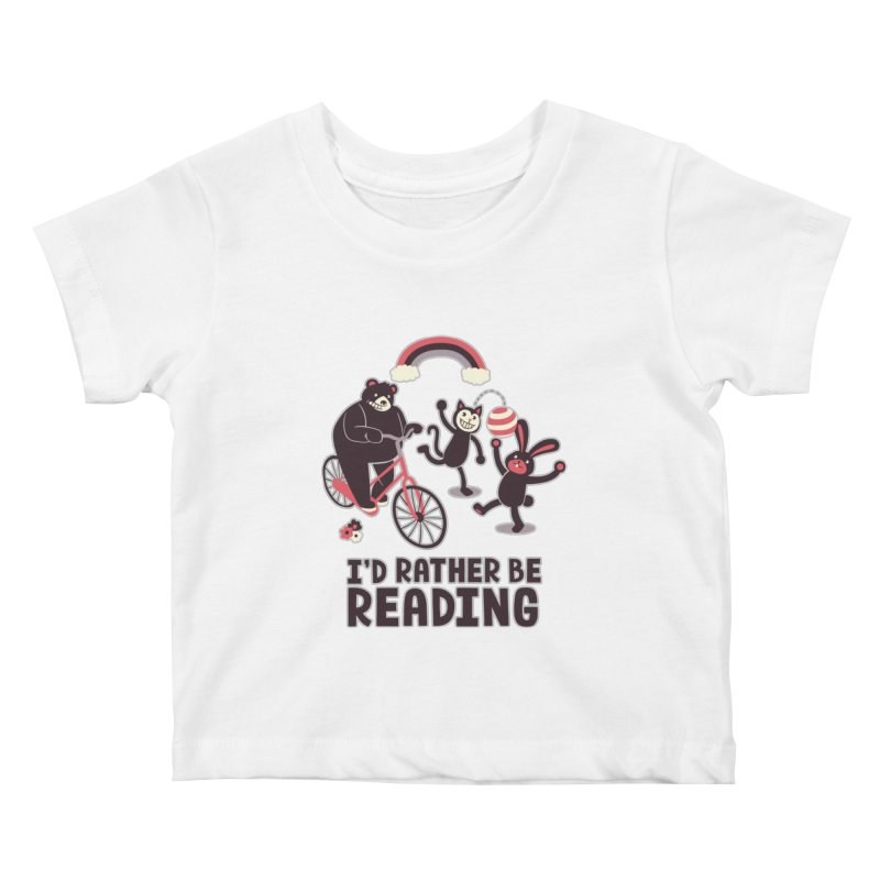 I'd Rather Be Reading Kids Baby T-Shirt by Tobe Fonseca's Artist Shop