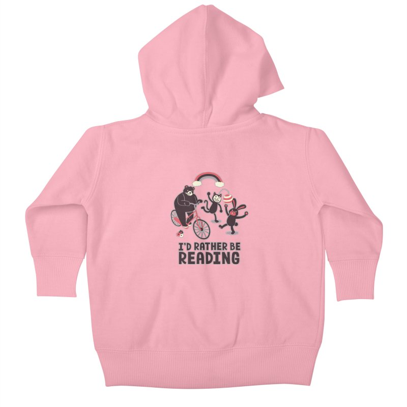 I'd Rather Be Reading Kids Baby Zip-Up Hoody by Tobe Fonseca's Artist Shop