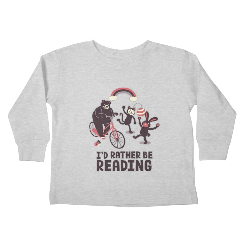 I'd Rather Be Reading Kids Toddler Longsleeve T-Shirt by Tobe Fonseca's Artist Shop