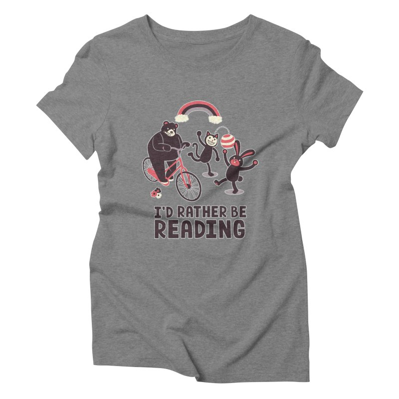 I'd Rather Be Reading Women's Triblend T-shirt by Tobe Fonseca's Artist Shop