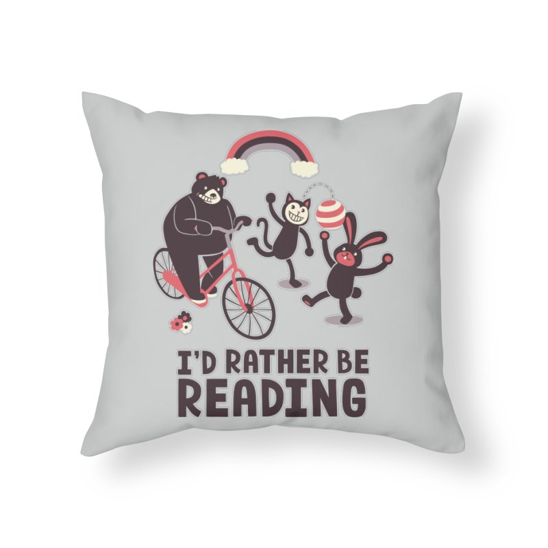 I'd Rather Be Reading Home Throw Pillow by Tobe Fonseca's Artist Shop