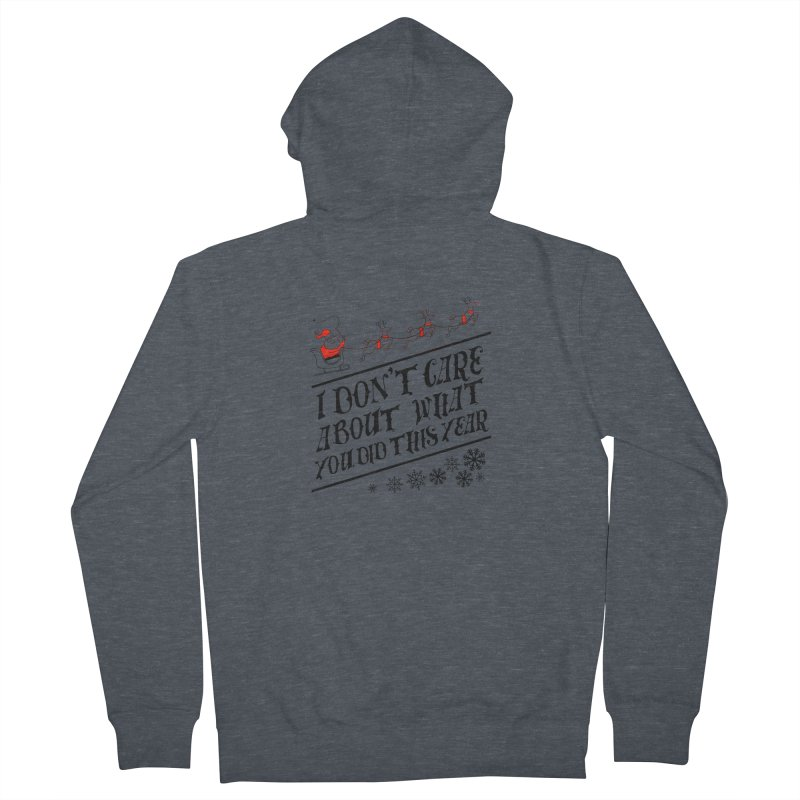 I dont care about what you did this year Men's Zip-Up Hoody by Tobe Fonseca's Artist Shop