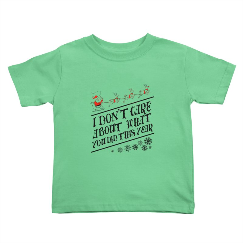 I dont care about what you did this year Kids Toddler T-Shirt by Tobe Fonseca's Artist Shop