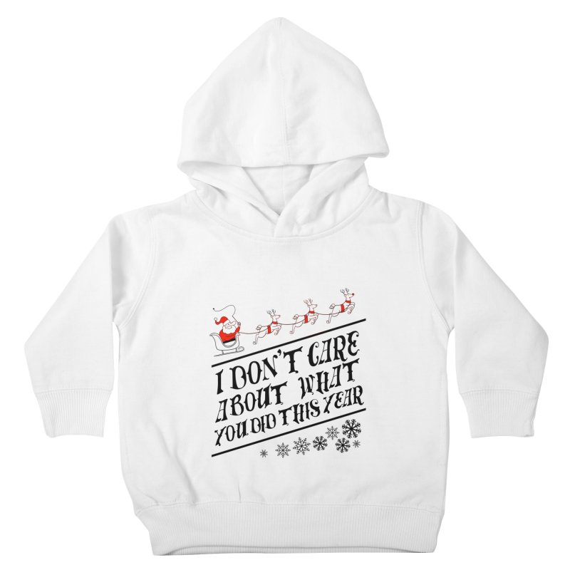 I dont care about what you did this year Kids Toddler Pullover Hoody by Tobe Fonseca's Artist Shop