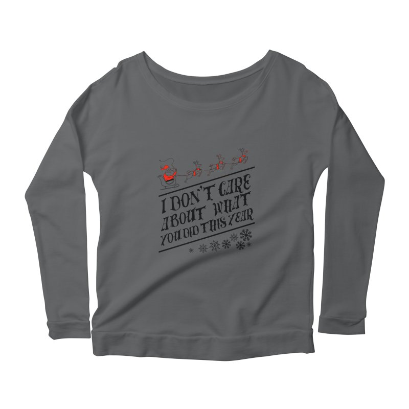 I dont care about what you did this year Women's Longsleeve Scoopneck  by Tobe Fonseca's Artist Shop