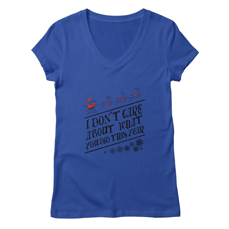 I dont care about what you did this year Women's V-Neck by Tobe Fonseca's Artist Shop