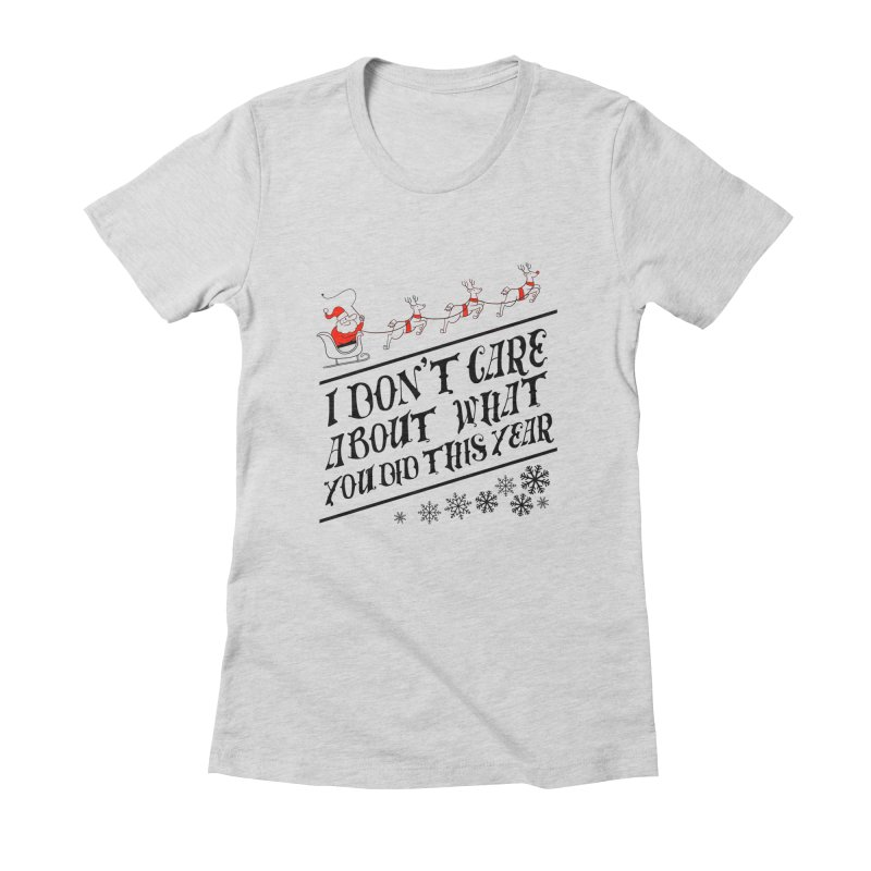 I dont care about what you did this year Women's Fitted T-Shirt by Tobe Fonseca's Artist Shop