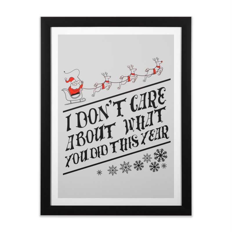 I dont care about what you did this year Home Framed Fine Art Print by Tobe Fonseca's Artist Shop