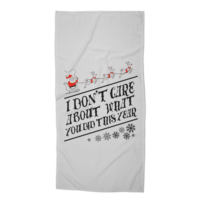 I dont care about what you did this year Accessories Beach Towel by Tobe Fonseca's Artist Shop