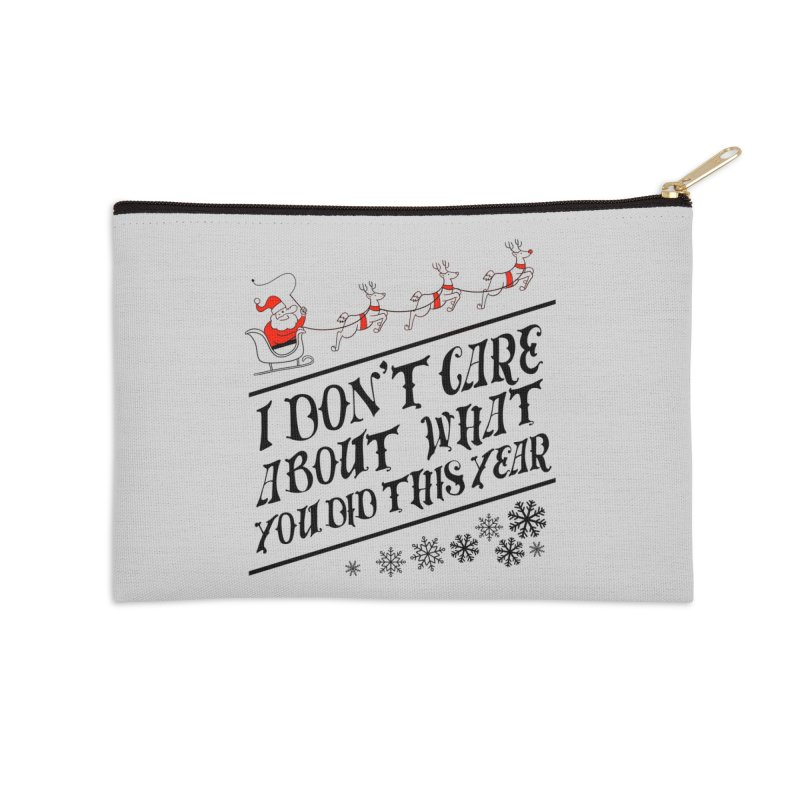 I dont care about what you did this year Accessories Zip Pouch by Tobe Fonseca's Artist Shop