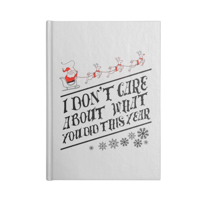 I dont care about what you did this year Accessories Notebook by Tobe Fonseca's Artist Shop