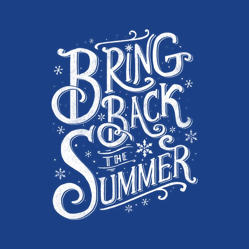 Bring Back the Summer by Tobe Fonseca's Artist Shop