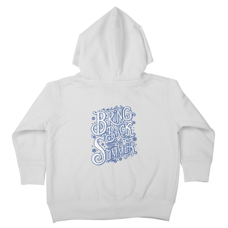 Bring Back the Summer Kids Toddler Zip-Up Hoody by Tobe Fonseca's Artist Shop