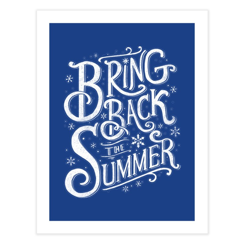 Bring Back the Summer Home Fine Art Print by Tobe Fonseca's Artist Shop